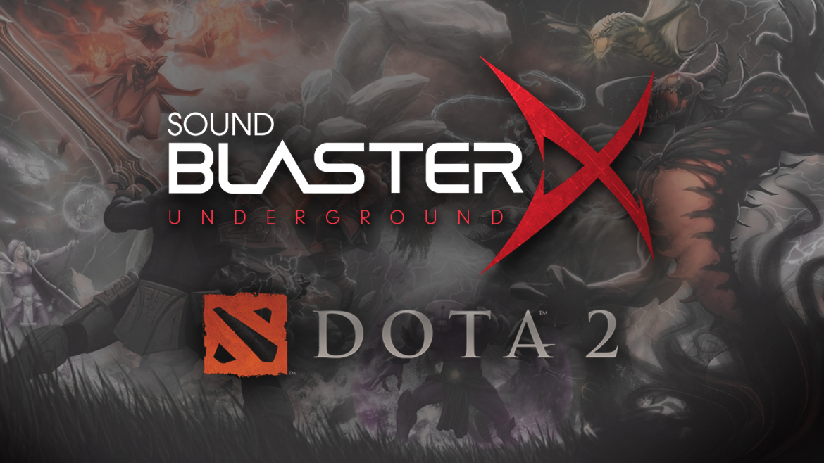 Sound BlasterX Underground Season 2 Feat. DotA 2:  Assemble Your Team and Win Attractive Prizes!